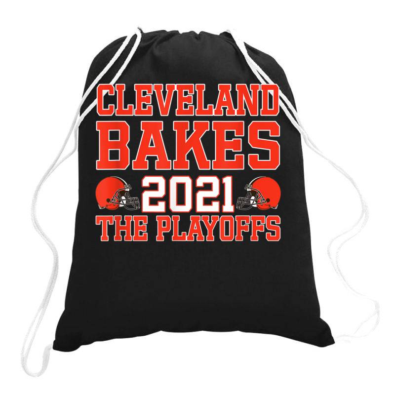 Cleveland Bakes The Playoffs 2021 Football Gift T Shirt, Cleveland Drawstring Bags | Artistshot