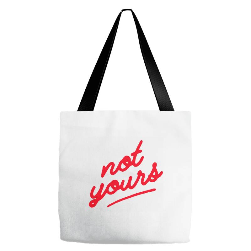 Not Yours Tote Bags | Artistshot
