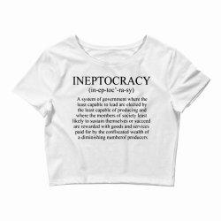ineptocracy Crop Top | Artistshot