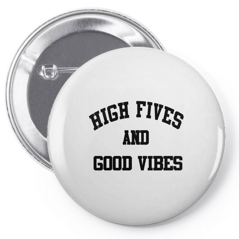High Fives And Good Vibes Gift Idea Pin-back Button | Artistshot