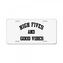 High Fives And Good Vibes Gift Idea License Plate | Artistshot