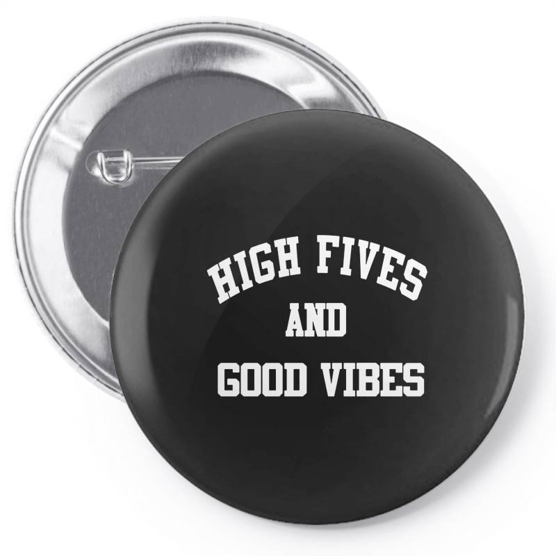 High Fives And Good Vibes Pin-back Button   Artistshot