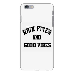 High Fives And Good Vibes Gift Idea iPhone 6 Plus/6s Plus Case | Artistshot