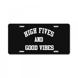 High Fives And Good Vibes License Plate | Artistshot
