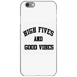 High Fives And Good Vibes Gift Idea iPhone 6/6s Case | Artistshot