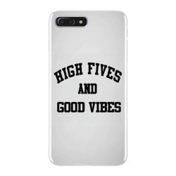 High Fives And Good Vibes Gift Idea iPhone 7 Plus Case | Artistshot