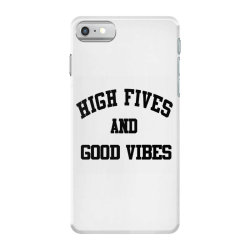High Fives And Good Vibes Gift Idea iPhone 7 Case | Artistshot