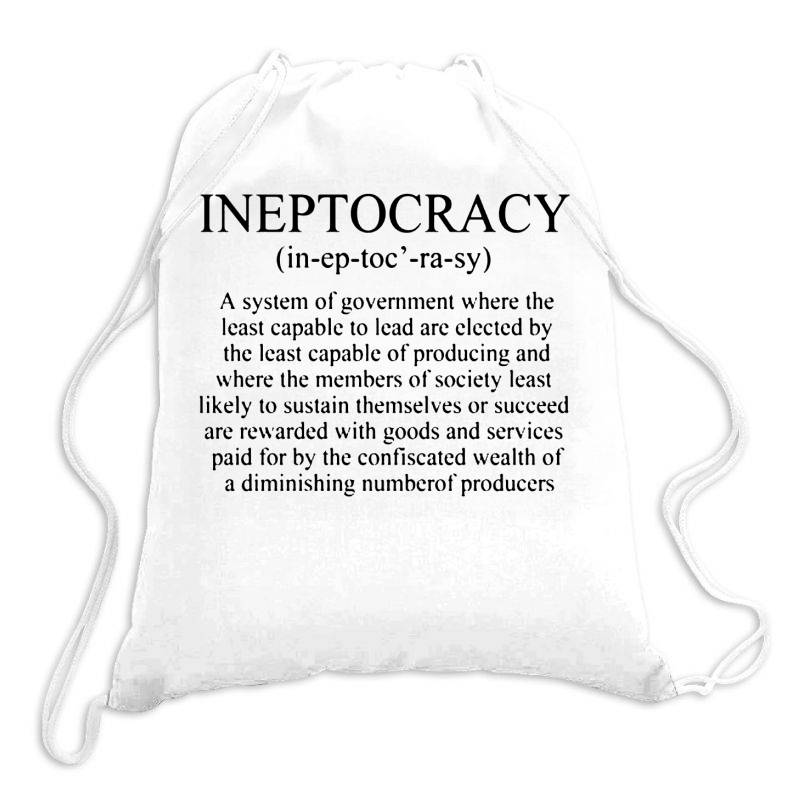 Ineptocracy Drawstring Bags   Artistshot