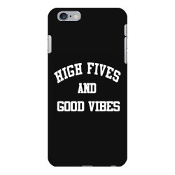 High Fives And Good Vibes iPhone 6 Plus/6s Plus Case | Artistshot