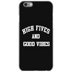 High Fives And Good Vibes iPhone 6/6s Case | Artistshot