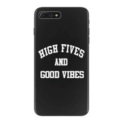 High Fives And Good Vibes iPhone 7 Plus Case | Artistshot
