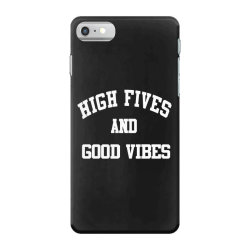 High Fives And Good Vibes iPhone 7 Case | Artistshot