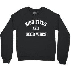 High Fives And Good Vibes Crewneck Sweatshirt | Artistshot