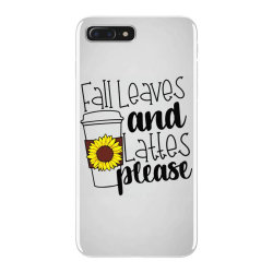 Fall Leaves And Lattes Please iPhone 7 Plus Case | Artistshot