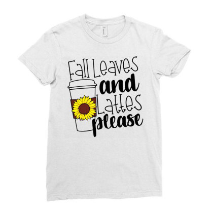 Fall Leaves And Lattes Please Ladies Fitted T-shirt Designed By Danielswinehart1