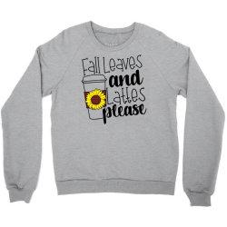 Fall Leaves And Lattes Please Crewneck Sweatshirt | Artistshot