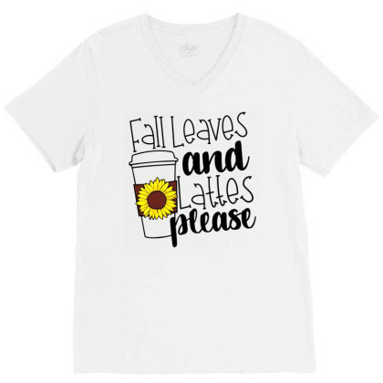 Fall Leaves And Lattes Please V-neck Tee Designed By Danielswinehart1