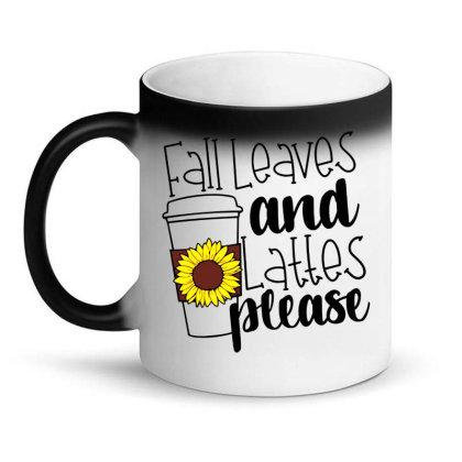Fall Leaves And Lattes Please Magic Mug Designed By Danielswinehart1