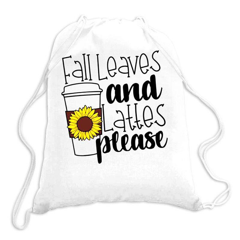 Fall Leaves And Lattes Please Drawstring Bags   Artistshot