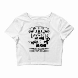 in this family no fight alone Crop Top | Artistshot
