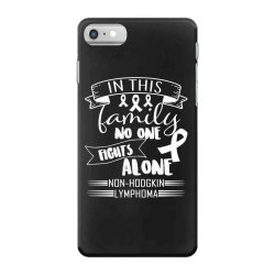 in this family no fight alone iPhone 7 Case | Artistshot