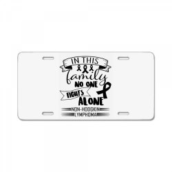 in this family no fight alone License Plate | Artistshot