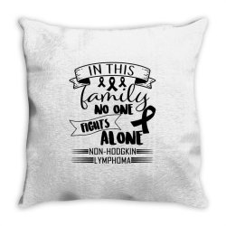 in this family no fight alone Throw Pillow | Artistshot