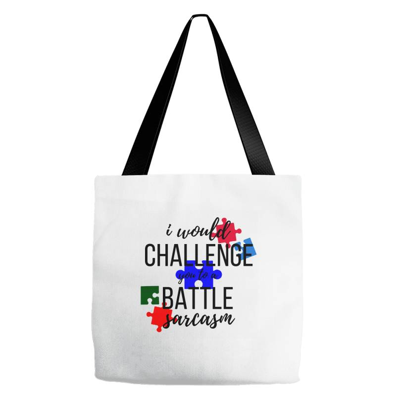 I Would Challenge You To A Battle Sarcasm Tote Bags | Artistshot