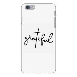 Grateful iPhone 6 Plus/6s Plus Case | Artistshot