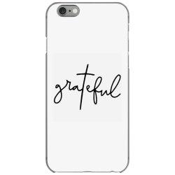 Grateful iPhone 6/6s Case | Artistshot