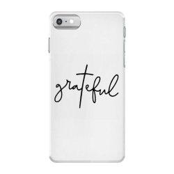 Grateful iPhone 7 Case | Artistshot