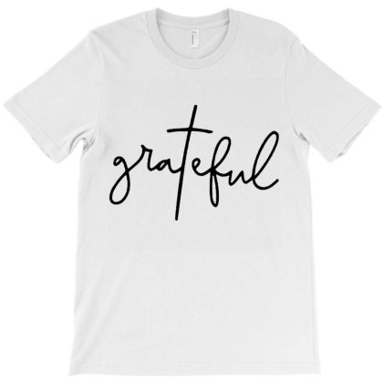 Grateful T-shirt Designed By Goesclaudy