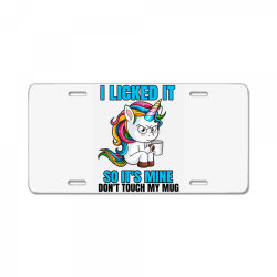 I Licked it so it´s mine License Plate | Artistshot