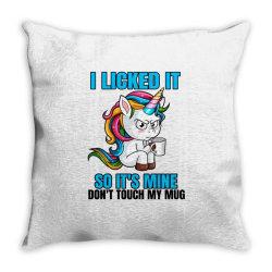 I Licked it so it´s mine Throw Pillow | Artistshot
