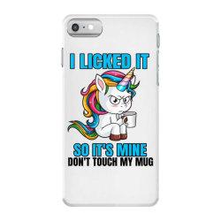 I Licked it so it´s mine iPhone 7 Case | Artistshot