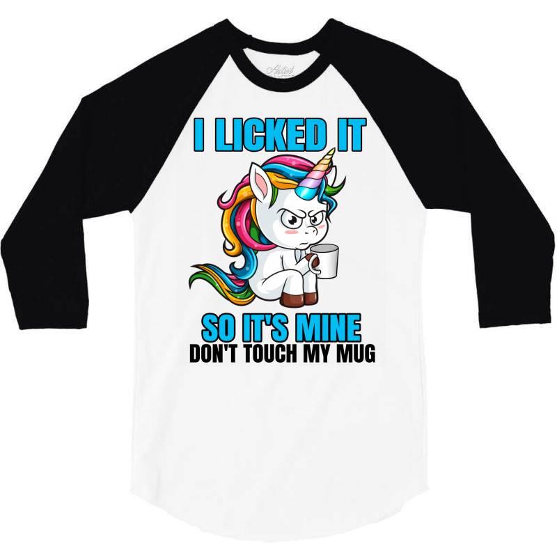 I Licked It So It´s Mine 3/4 Sleeve Shirt   Artistshot