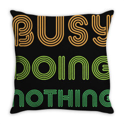 BUSY DOING NOTHING Throw Pillow | Artistshot