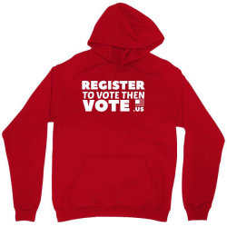 register to vote shirt Unisex Hoodie | Artistshot
