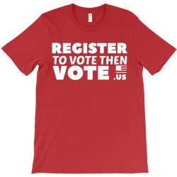 register to vote shirt T-Shirt | Artistshot