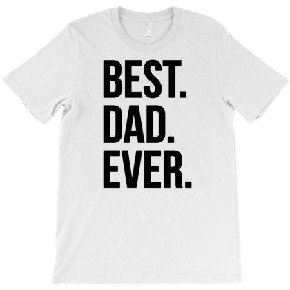 Best Dad Ever T-shirt Designed By Jameszestrada