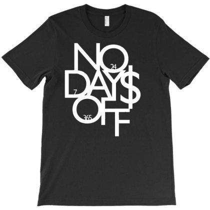 No Days Off Gift T-shirt Designed By Jameszestrada