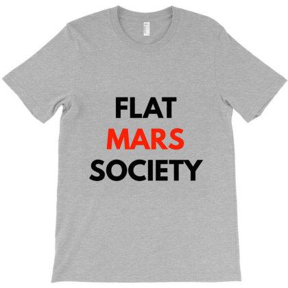 Flat Mars Society Shirt T-shirt Designed By Moon99