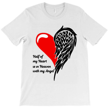 Half Of My Heart Is In Heaven With My Angel T-shirt Designed By Dorothy Tees