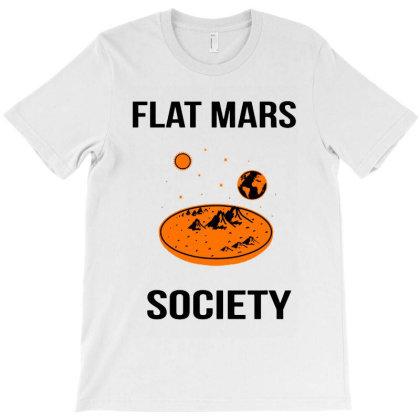 Flat Mars Society T-shirt Designed By Dorothy Tees