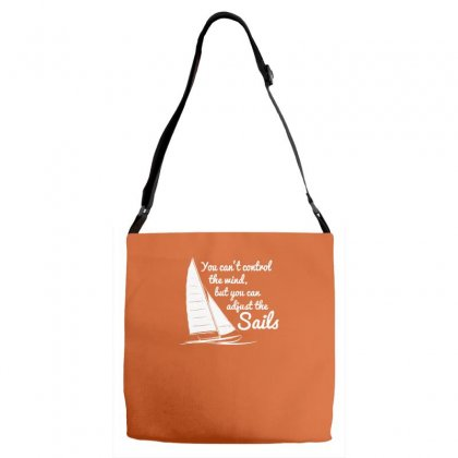 You Can't Control Wind But Adjust The Sails Adjustable Strap Totes Designed By Gematees