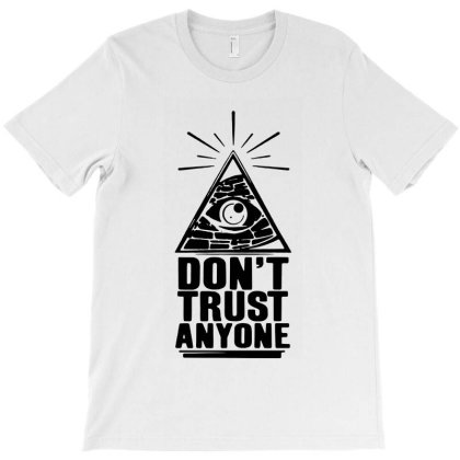 Don't Trust Anyone T-shirt Designed By Dorothy Tees