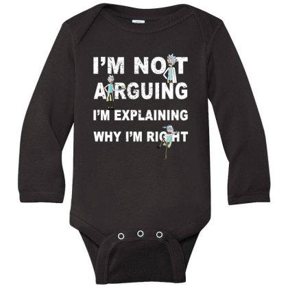 I'm Not Arguing - Rick And Morty Long Sleeve Baby Bodysuit Designed By Badaudesign