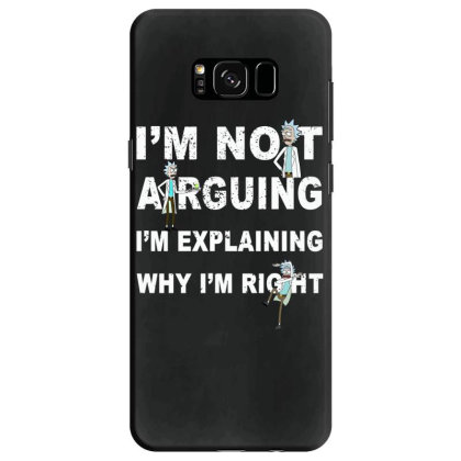I'm Not Arguing - Rick And Morty Samsung Galaxy S8 Case Designed By Badaudesign