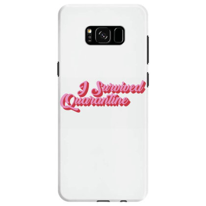 I Survived Quarantine Samsung Galaxy S8 Case Designed By Akin