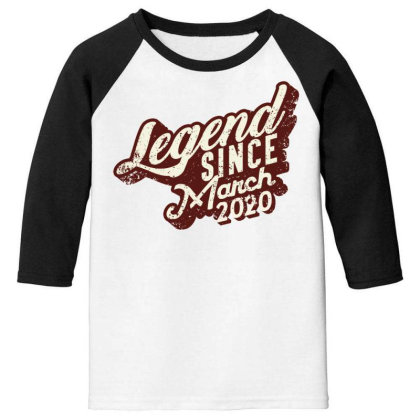 Legend Since March 2020 Youth 3/4 Sleeve Designed By Akin